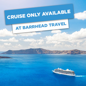 Cruise Deals - Only available at Barrhead Travel